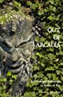 Out of Arcadia: A Devotional Anthology in Honor of Pan (Bibliotheca Alexandrina) - Bibliotheca Alexandrina