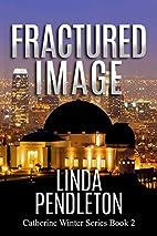 Fractured Image by Linda Pendleton