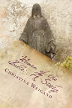 Women of the Bible: A Study by Christina…