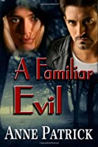 A Familiar Evil by Anne Patrick