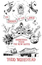 The Order of the Loko: Dispatches from the…
