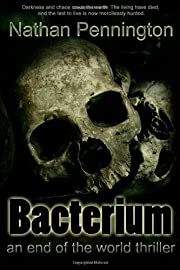 Bacterium: An End of the World Thriller –…