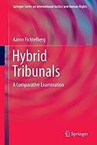 Hybrid tribunals : a comparative examination…