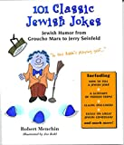 101 Classic Jewish Jokes : Jewish Humor from Groucho Marx to Jerry Seinfeld