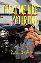 Treat Me Like Your Car: A Man's Guide…