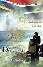 Downfall And Freedom: A Novel about the Arms…