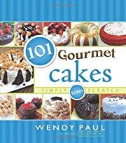 101 Gourmet Cakes Simply from Scratch (101…