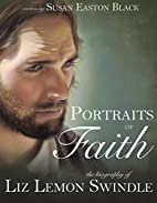 Portraits of Faith: The Biography of Liz…