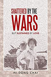 Shattered by the Wars: But Sustained by Love…