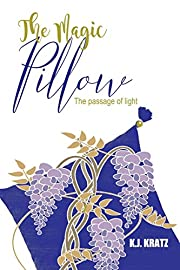 The Magic Pillow: The Passage of Light por…