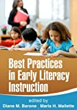 Best practices in early literacy instruction / edited by Diane M. Barone, Marla H. Mallette