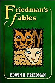Friedman's fables por Edwin H. Friedman