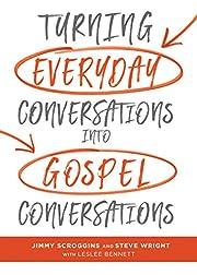 Turning Everyday Conversations into Gospel…