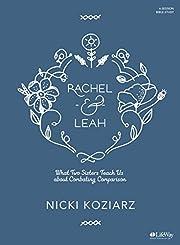 Rachel & Leah - Bible Study Book: What Two…