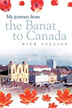 My Journey from the Banat to Canada by Nick…