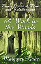 A Walk In The Woods by Margaret Lake