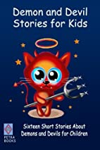 Demon and Devil Stories for Kids:: Sixteen…