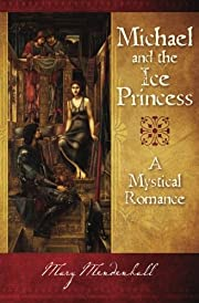 Michael and the Ice Princess: A Mystical…