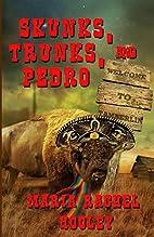 Skunks, Trunks, & Pedro by Maria Rachel…