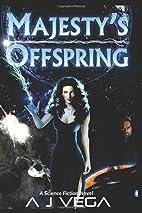 Majesty's Offspring: Books 1 & 2 by AJ Vega