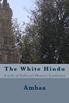 The White Hindu by Ambaa