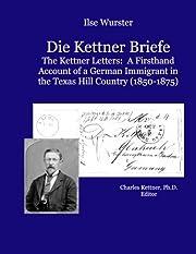 Die Kettner Briefe: The Kettner Lettners: A…