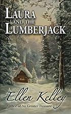 Laura and the Lumberjack by Ellen Kelley