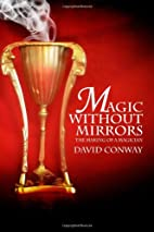 Magic Without Mirrors: The Making of a…