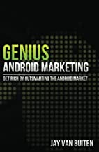 Genius Android Marketing: Get Rich by…