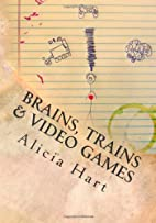 Brains, Trains & Video Games (Living The…