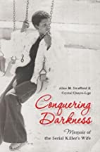 Conquering Darkness: Memoir of the Serial…
