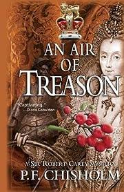 Air of Treason, An: A Sir Robert Carey…