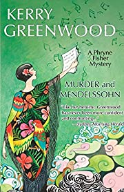 Murder and Mendelssohn: A Phryne Fisher…