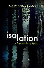 Isolation: A Faye Longchamp Mystery (Faye…