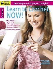 Leisure Arts-learn To Crochet, Now! av inc.…