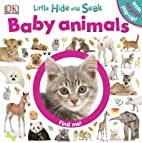 Little Hide and Seek: Baby Animals by DK…