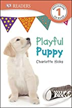 DK Readers L1: Playful Puppy by Charlotte…