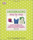 Dressmaking Step by Step by Alison Smith