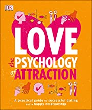 Love: The Psychology of Attraction: A…