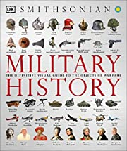 Military History: The Definitive Visual…