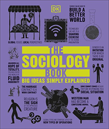 The Sociology Book (Big Ideas Simply Explained)