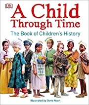 A Child Through Time: The Book of Children's…