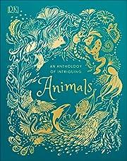 An Anthology of Intriguing Animals de Ben…