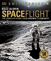 Spaceflight, 2nd Edition: The Complete Story…