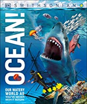 Ocean!: Our Watery World as You've Never…