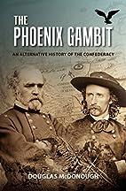The Phoenix Gambit by Douglas McDonough