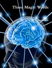 Three Magic Words de Uell S. Andersen