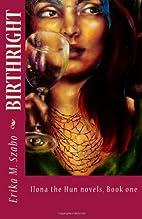 Birthright: ILONA THE HUN series, Book One…