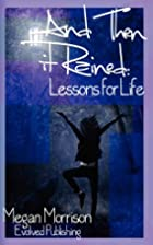 And Then it Rained: Lessons for Life by…