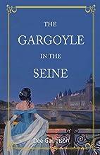 The Gargoyle in the Seine: A Victorian…
